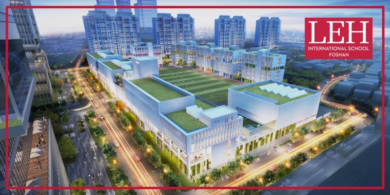LEH International School Foshan opening in September 2020
